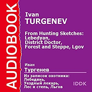 From Hunting Sketches: Lebedyan, District Doctor, Forest and Steppe, Lgov [Russian Edition] Audiobook