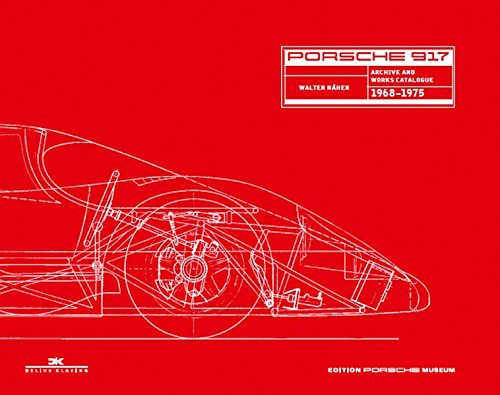 Download Porsche 917: Archives and Works Catalogue 1968 - 1975 (English and German Edition)
