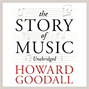 The Story of Music | [Howard Goodall]