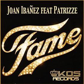 Amazon.com: Fame (Joan Ibanez feat Patrizze): Joan Ibanez feat