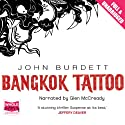 Bangkok Tattoo (       UNABRIDGED) by John Burdett Narrated by Glen McCready