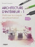 Architecture d'intérieur : 1 - Maitriser le croquis de présentation