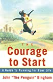 img - for The Courage To Start: A Guide To Running for Your Life book / textbook / text book
