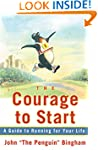 The Courage To Start: A Guide To Runn...
