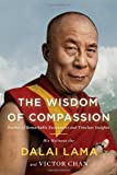 The Wisdom of Compassion: Stories of Remarkable Encounters and Timeless Insights (1594632286) by Lama, H.H. The Dalia