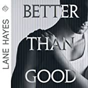Better Than Good | [Lane Hayes]