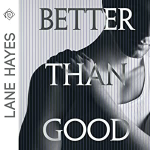Better Than Good (Better Than #1) - Lane Hayes