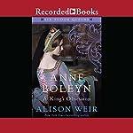 Anne Boleyn: A King's Obsession   Alison Weir