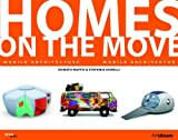 HOMES ON THE MOVE: Mobile Architecture (Style (H.F. Ullmann))