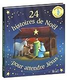 24 histoires de Noël pour attendre Jésus...