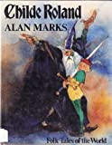 Childe Roland: An English Folk Tale (Folk Tales of the World) (0872264009) by Marks, Alan