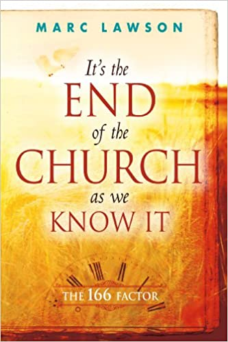 It's the End of the Church As We Know It: The 166 Factor