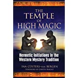 "The Temple of High Magic: Hermetic Initiations in the Western Mystery Traditionvon ""Ina C�sters-van Bergen"""