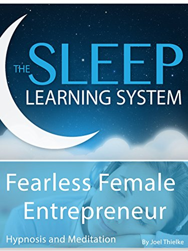 Fearless Female Entrepreneuer, Hypnosis (The Sleep Learning System)