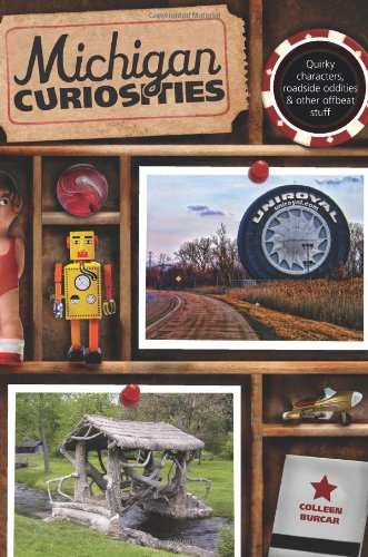Michigan Curiosities: Quirky Characters, Roadside Oddities & Other Offbeat Stuff (Curiosities Series) front-972886