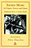 img - for Sacred Music: Its Origins, Powers, and Future - Traditional Music in Today's World book / textbook / text book