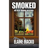 Smoked (An Alex Harris Mystery Book 5) ~ Elaine Macko
