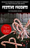img - for Festive Frights: Holiday Horror Stories To Remedy All That Sugar And Spice (Volume 2) book / textbook / text book