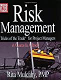 Risk Management: Tricks of the Trade for Project Managers : A Course in a Book