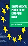 Environmental Policy in the European Union (European Union (Paperback Adult)) (0333772040) by McCormick, John