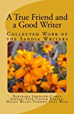 img - for A True Friend and a Good Writer: Collected Work of the Sandia Writers book / textbook / text book