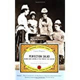 Perfection Salad: Women and Cooking at the Turn of the Century (Modern Library Food) ~ Laura Shapiro
