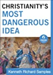 Christianity's Most Dangerous Idea  (...
