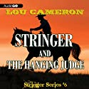 Stringer and the Hanging Judge: Stringer, Book 6 (       UNABRIDGED) by Lou Cameron Narrated by Peter Berkrot