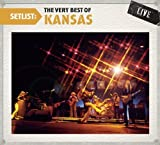 Setlist: The Very Best of Kansas Live by Kansas [Music CD]