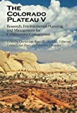 img - for The Colorado Plateau V: Research, Environmental Planning, and Management for Collaborative Conservation book / textbook / text book