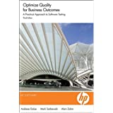 Optimize Quality for Business Outcomes: A Practical Approach to Software Testing, 3rd Edition ~ Andreas Golze