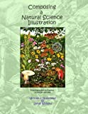 img - for Composing a Natural Science Illustration: From Inspiration to Framing book / textbook / text book