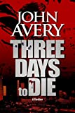 THREE DAYS to DIE (Aaron Quinn thriller series, No. 1)