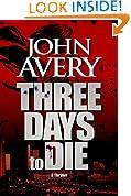 THREE DAYS to DIE (Aaron Quinn thriller series, No. 1)