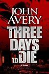 THREE DAYS to DIE (Aaron Quinn thrill...