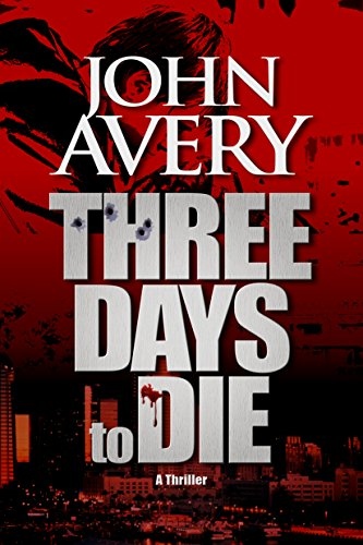 THREE DAYS to DIE (Aaron Quinn thriller series, No. 1) | freekindlefinds.blogspot.com