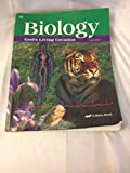 img - for Biology Gods Living Creation Third Edition 10 (A Beka Book Science Series) book / textbook / text book