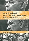 Roberto Rabel New Zealand and the Vietnam War: Politics and Diplomacy