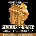 Remember, Remember: A Sherlock Holmes and Lucy James Mystery Hörbuch von Anna Elliott, Charles Veley Gesprochen von: Laurence Bouvard, Edward Petherbridge