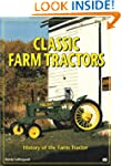 Classic Farm Tractors: History of the...