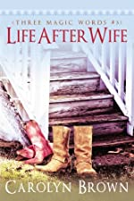 Life After Wife (A Three Magic Words Romance)
