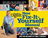 New Fix-It-Yourself Manual: How to Repair, Clean, and Maintain Anything and Everything In and Around Your Home - 0895778718