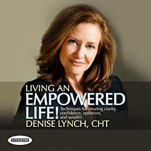 Living an Empowered Life | [Denise Lynch]