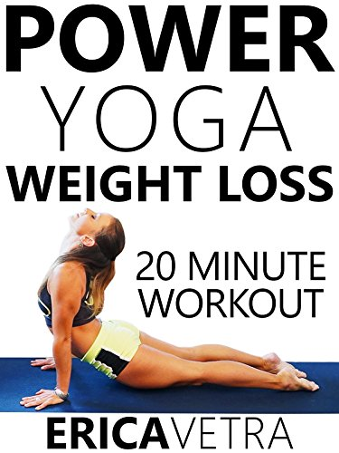 Power Yoga Weight Loss 20 Minute Workout Erica Vetra