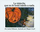 La Viejecita Que No Le Tenia Miedo A Nada = The Little Old Lady Who Was Not Afraid of Anything (Spanish Edition) (0780762959) by Williams, Linda