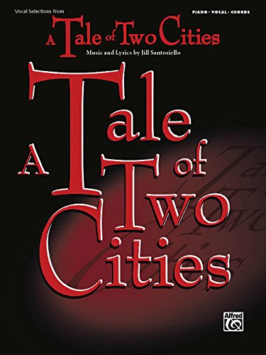 Tale of Two Cities: Vocal Selections/Piano/Chords