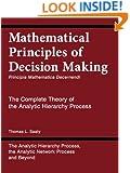 Mathematical Principles of Decision Making (Principia Mathematica Decernendi)