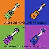 echange, troc Miss Scherling - Miss Scherling Sings the Hits-2010 Edition