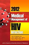2012 Medical Management of HIV Infection by John G. Bartlett, M.D., Joel E. Gallant, M.P.H., Paul A. Pha (2012) Paperback
