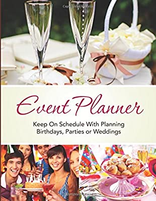 Event Planner: Keep on schedule with planning Birthdays, Parties or Weddings